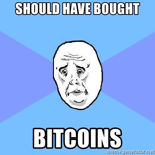 Okay Guy - should have bought bitcoins