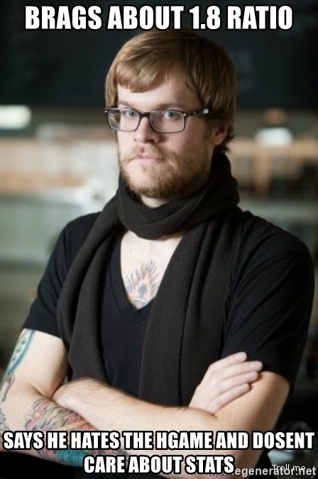 hipster Barista - Brags about 1.8 ratio says he hates the hgame and dosent care about stats