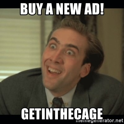 Nick Cage - Buy a new ad! Getinthecage