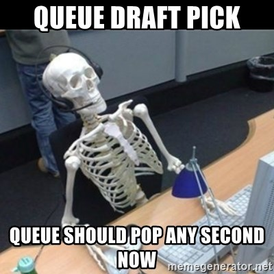 Skeleton computer - queue draft pick queue should pop any second now