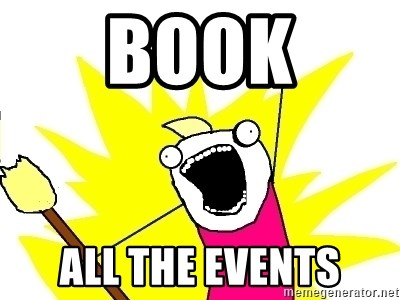 X ALL THE THINGS - BOOK ALL THE EVENTS