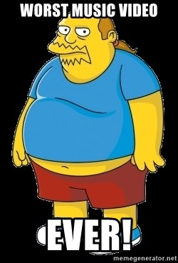 comic book guy - Worst music video ever!