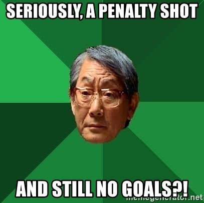 High Expectations Asian Father - Seriously, a penalty shot and still no goals?!