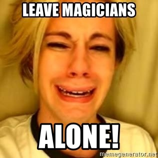 You Leave Jack Burton Alone - Leave magicians alone!