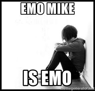 emo kid  - EMO MIKE is emo