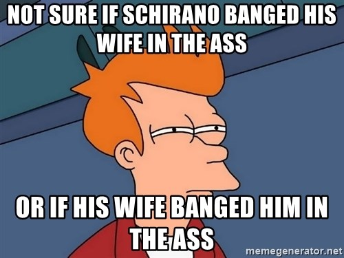 Futurama Fry - NOt sure if schirano banged his wife in the ass or if his wife banged him in the ass