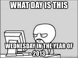 computer guy - what day is this wednesday in the year of 2013