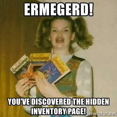 oh mer gerd - ERMEGERD! You've discovered the hidden inventory page!