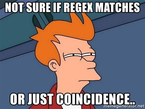 Futurama Fry - not sure if regex matches or just coincidence..