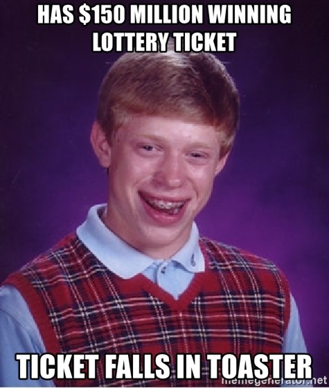 Bad Luck Brian - has $150 million winning lottery ticket ticket falls in toaster