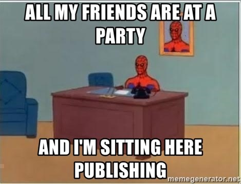 Spiderman Desk - aLL MY FRIENDS ARE AT A PARTY aND i'M SITTING HERE PUBLISHING