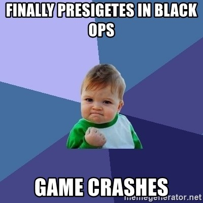 Success Kid - finally presigetes in black ops  game crashes