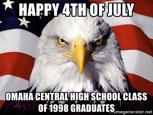 American Pride Eagle - HAPPY 4TH OF JULY omaha central high SCHOOL class of 1998 GRADUATES