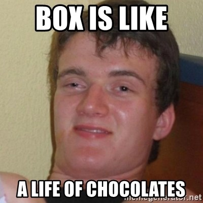 Stoner Stanley - Box is like  a life of chocolates