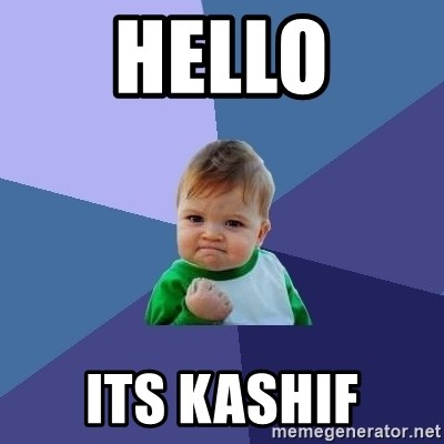 Success Kid - HELLO ITS KASHIF
