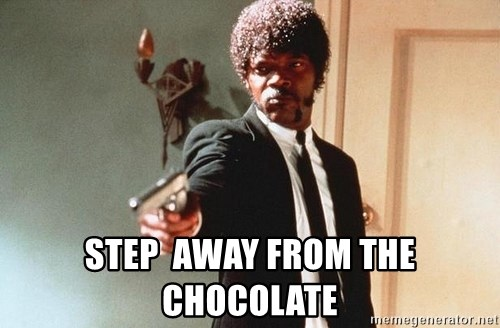I double dare you -  Step  away from the chocolate