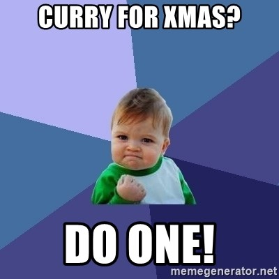 Success Kid - Curry for xmas? DO ONE!