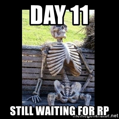 Still Waiting - Day 11 Still Waiting for RP