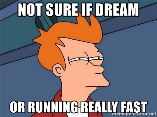 Futurama Fry - Not sure if dream or running really fast