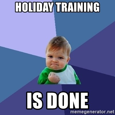 Success Kid - Holiday training is done