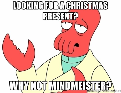 Why not zoidberg? - looking for a christmas present? WHY NOT MINDMEISTER?