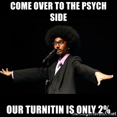 AFRO Knows - come over to the psych side our turnitin is only 2%