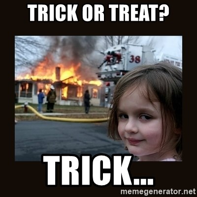 burning house girl - Trick or treat? Trick...