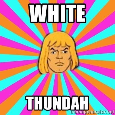 He-Man - WHITE THUNDah