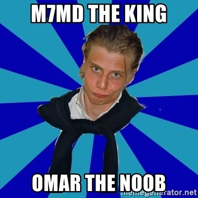Typical Mufaren - M7MD THe King Omar the noob