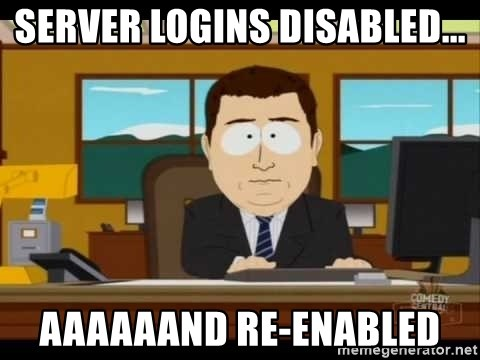 south park aand it's gone - server Logins disabled... aaaaaand re-enabled