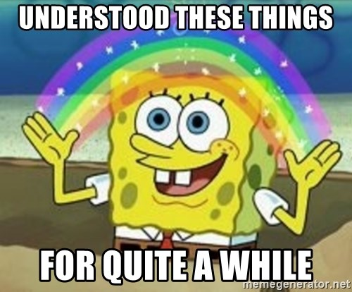 Spongebob - understood these things for quite a while