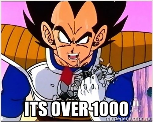 Over 9000 -  ITS OVER 1000