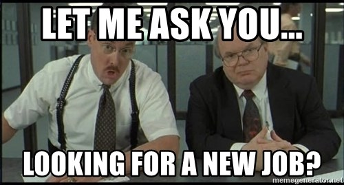 office space let me ask you looking for a new job - Why Are You Looking For A New Job