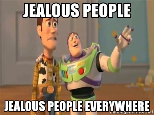 X, X Everywhere  - Jealous people jealous people everywhere