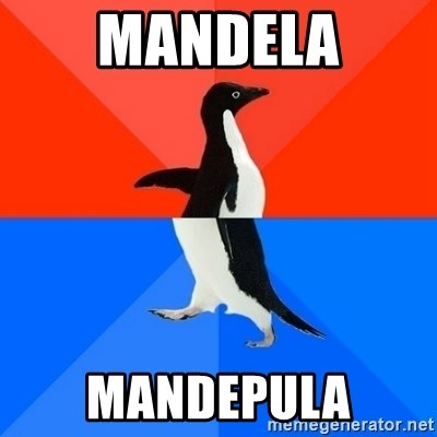 Socially Awesome Awkward Penguin - MANDELA MANDEPULA