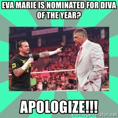 CM Punk Apologize! - Eva marie is nominated for diva of the year? apologize!!!