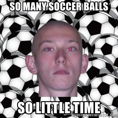 typowy sebaa - So many soccer balls so little time