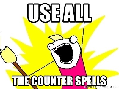 X ALL THE THINGS - USE ALL THE COUNTER SPELLS