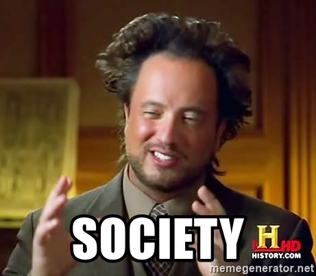 Ancient Aliens -  SOCIETY