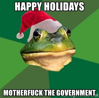 Foul Bachelor Frog - happy holidays Motherfuck the government