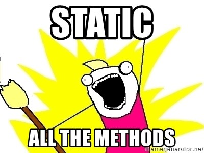 X ALL THE THINGS - STATIC ALL THE METHODS