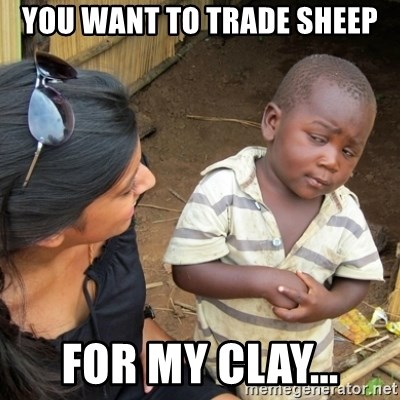 Skeptical 3rd World Kid - you want to trade sheep for my clay...