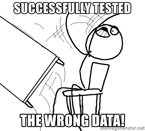 Desk Flip Rage Guy - successfully tested the wrong data!