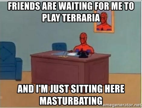 Spiderman Desk - friends are waiting for me to play terraria and i'm just sitting here masturbating