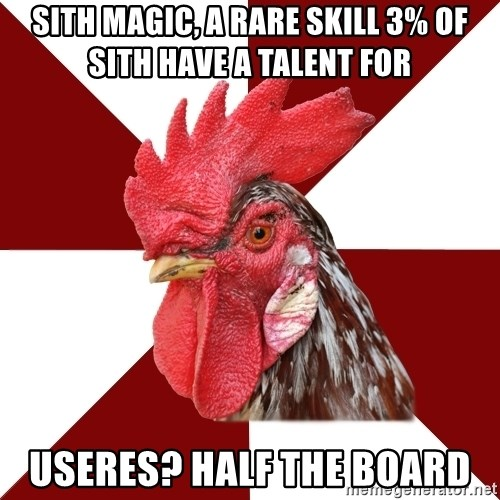Roleplaying Rooster - Sith magic, a rare skill 3% of sith have a talent for useres? half the board