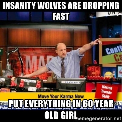 Mad Karma With Jim Cramer - Insanity wolves are dropping fast Put everything in 60 year old girl