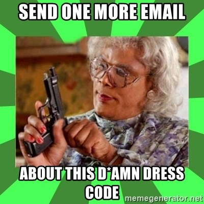 Madea - Send One More Email About this d*amn dress code
