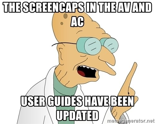 Good News Everyone - The Screencaps in the AV and AC User Guides Have been updated