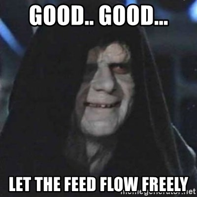 Sith Lord - good.. good... let the feed flow freely