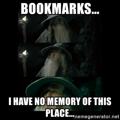 Confused Gandalf - bookmarks... I have no memory of this place...